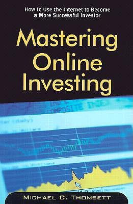Mastering Online Investing by Michael C. Thomsett