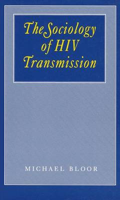 The Sociology of HIV Transmission by Michael Bloor
