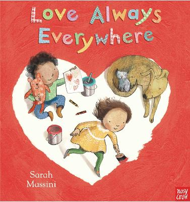 Love Always Everywhere by Nosy Crow