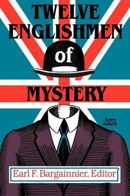 Twelve Englishmen of Mystery by Bargainnier