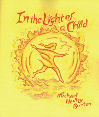 In Light of the Child by Michael Hedley Burton