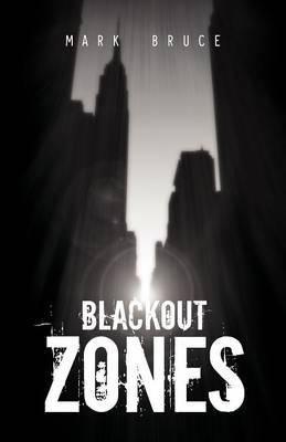 Blackout Zones by Mark Bruce