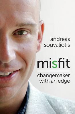 Misfit: Changemaker with an Edge by ANDREAS SOUVALIOTIS