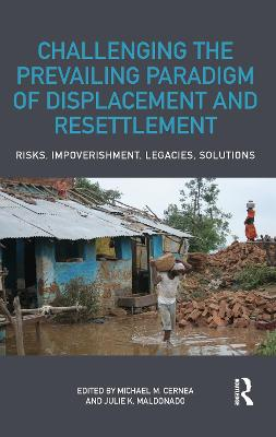 Challenging the Prevailing Paradigm of Displacement and Resettlement book