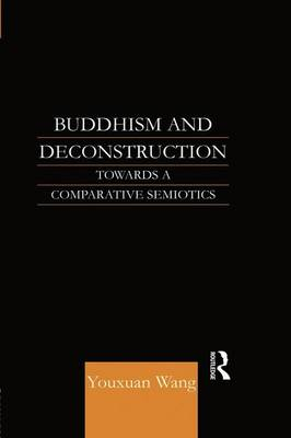 Buddhism and Deconstruction by Youxuan Wang