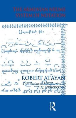 Armenian Neume System of Notation by R. A. At'ayan