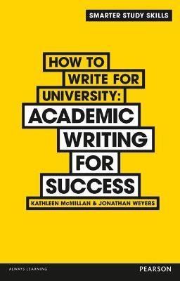 How to Write for University by Kathleen McMillan