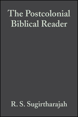 The Postcolonial Biblical Reader by R. S. Sugirtharajah