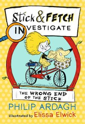The Wrong End of the Stick: Stick and Fetch Investigate book