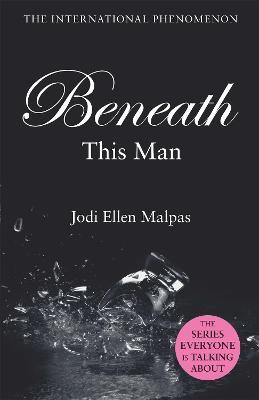 Beneath This Man by Jodi Ellen Malpas