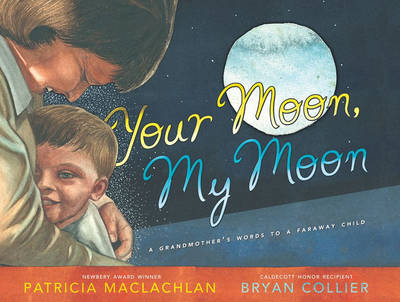 Your Moon, My Moon by Patricia MacLachlan