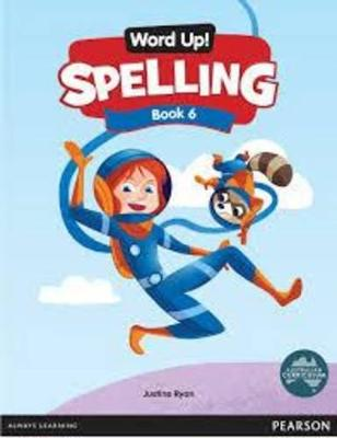 Word Up! Spelling Book 6 by Justine Ryan