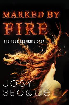 Marked by Fire by Josy Stoque