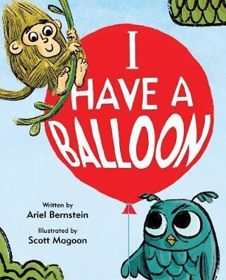 I Have a Balloon by Ariel Bernstein