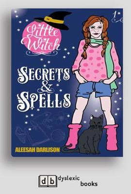 Little Witch: Secrets & Spells by Aleesah Darlison