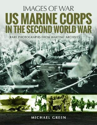 US Marine Corps in the Second World War by Michael Green