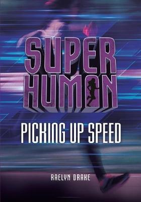 Picking Up Speed by Raelyn Drake