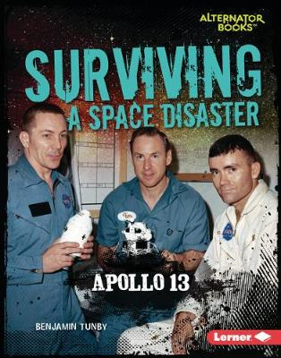 Surviving a Space Disaster: Apollo 13 by Benjamin Tunby