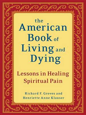 American Book Of Living And Dyin by Richard F. Groves