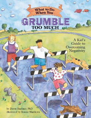 What to Do When You Grumble Too Much by Dawn Huebner