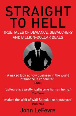 Straight to Hell by John LeFevre