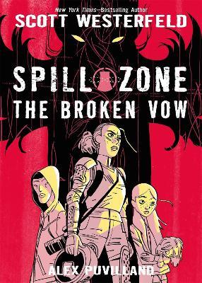 Spill Zone: #2 The Broken Vow by Scott Westerfeld
