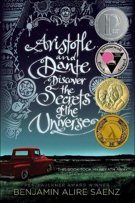 Aristotle and Dante Discover the Secretsof the Universe by Benjamin Alire Saenz
