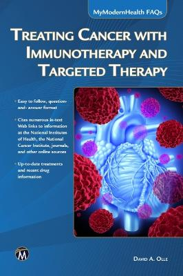 Treating Cancer with Immunotherapy and Targeted Therapy by David A. Olle