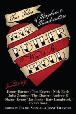 Your Mother Would be Proud by Tamara Sheward