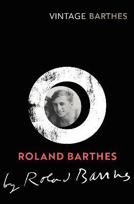 Roland Barthes by Roland Barthes by Roland Barthes
