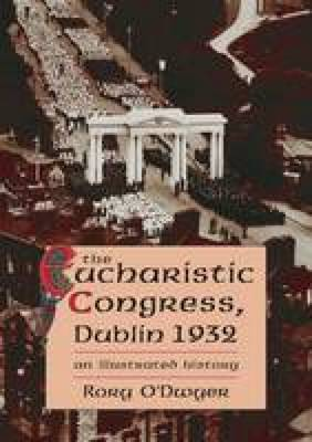 1932 Eucharistic Congress by Rory O'Dwyer