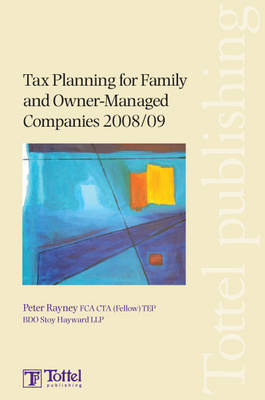 Tax Planning for Family and Owner-Managed Companies 2008/09: Tax Annual: 2008-2009 book
