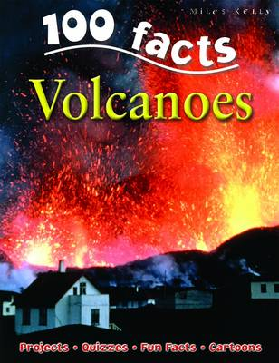 100 Facts Volcanoes by Chris Oxlade