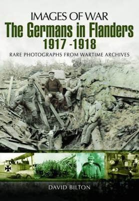 Germans in Flanders 1917  -  1918 by David Bilton