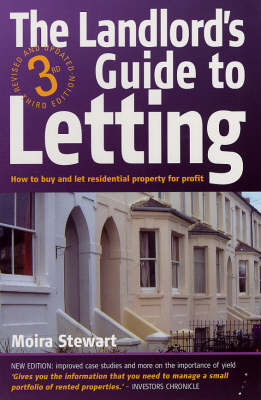 The Landlord's Guide to Letting: How to Buy and Let Residential Property for Profit by Moira Stewart