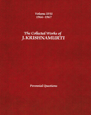 The The Collected Works of J. Krishnamurti The Collected Works of J.Krishnamurti - Volume Xvii 1966-1967 1966-1967 Volume XVII by J. Krishnamurti