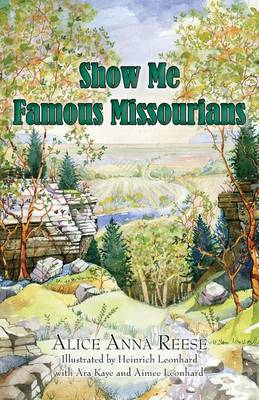 Show Me Famous Missourians by Alice Anna Reese