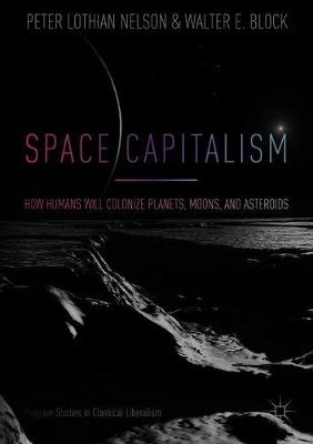 Space Capitalism by Peter Lothian Nelson
