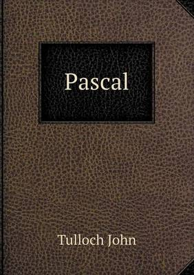 Pascal by Tulloch John