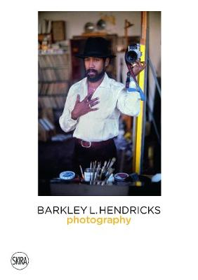 Barkley Hendricks: Photography (Vol. 4) book