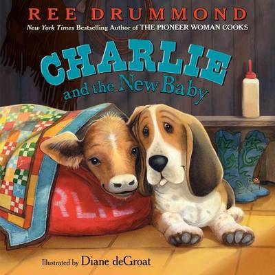 Charlie and the New Baby by Ree Drummond