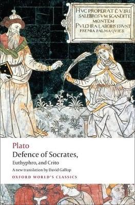 Defence of Socrates, Euthyphro, Crito by Plato