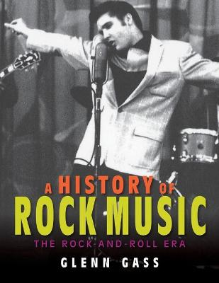 A History of Rock Music by Glenn Gass