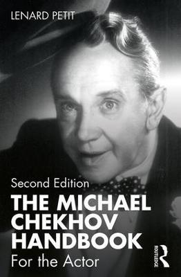 The Michael Chekhov Handbook: For the Actor by Lenard Petit