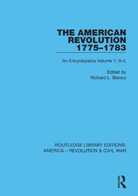 The American Revolution 1775-1783: An Encyclopedia Volume 1: A-L book