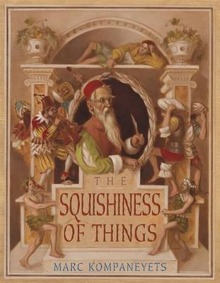 The Squishiness of Things by Marc Kompaneyets