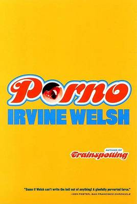 Porno by Irvine Welsh