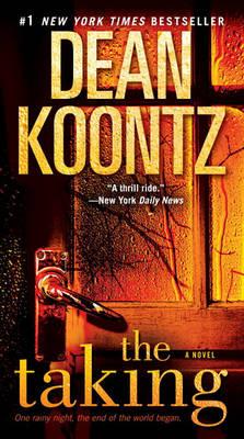 The Taking by Dean R Koontz