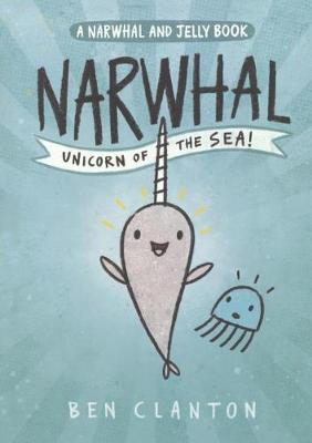 Narwhal and Jelly 1 by Ben Clanton