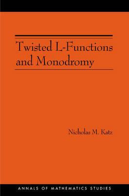 Twisted L-functions and Monodromy by Nicholas M. Katz